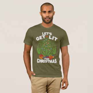 Lets get lit for Christmas! T-shirt