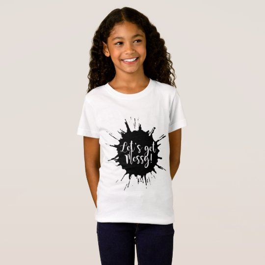 Let's Get Messy! Monochrome Tee