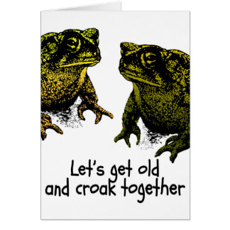 Let's Get Old And Croak Together Valentine Toads Greeting Card