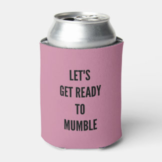Let's get ready to mumble bachelorette party can cooler