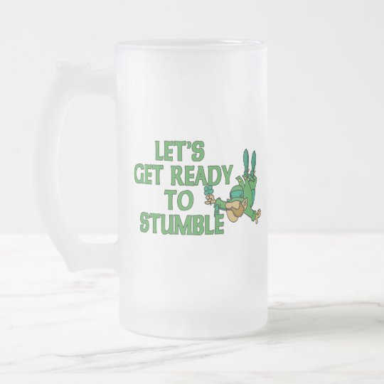 Let's Get Ready To Stumble St. Patrick's Day Frosted Glass Beer Mug