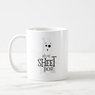 Let's Get Sheet Faced Coffee Mug