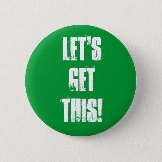 Let's Get This! 2 Inch Round Button