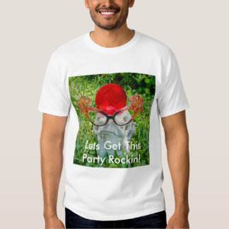 Lets Get This Party Rockin Tshirt