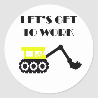 Let's Get To Work Classic Round Sticker