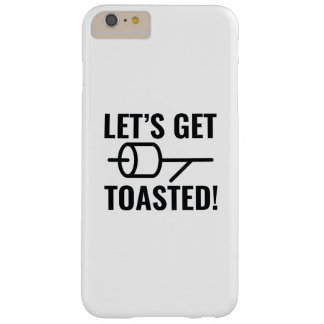Let's Get Toasted Barely There iPhone 6 Plus Case