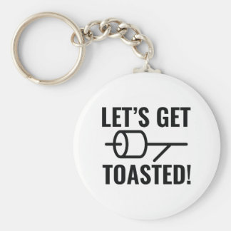 Let's Get Toasted Keychain