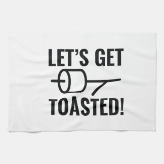 Let's Get Toasted Kitchen Towel