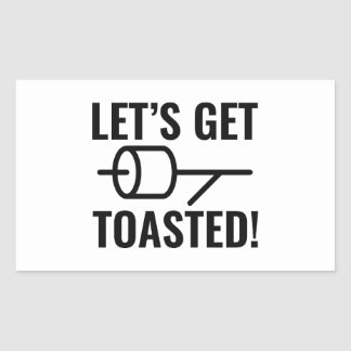 Let's Get Toasted Sticker