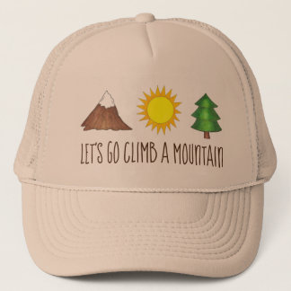 Let's Go Climb a Mountain Pine Tree Sun Camp Trucker Hat