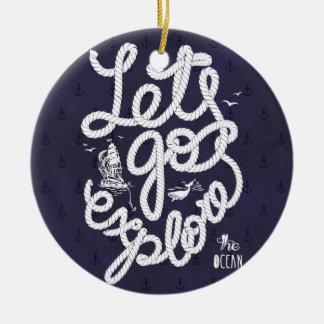 Let's_go explore ceramic ornament
