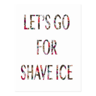 Let's go for shave ice postcard