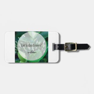 Let's Go Green! Luggage Tag