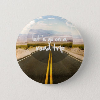 Let's go on a road trip 2 inch round button