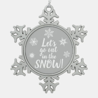 Let's go out in the SNOW! SilverSnowflake Ornament