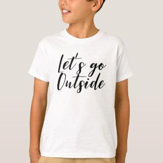 Let's go Outside T-Shirt