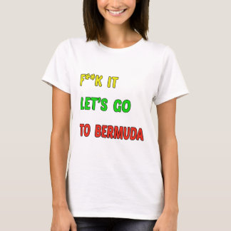 Let's Go To Bermuda. T-Shirt