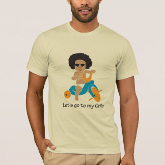 Let's go to my Crib T-Shirt