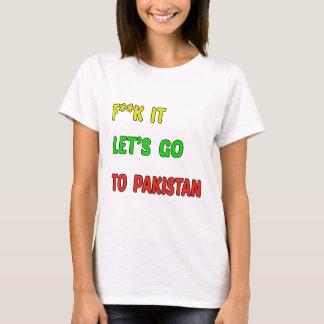 Let's Go To Pakistan. T-Shirt