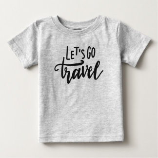Let's Go Travel Baby T-Shirt