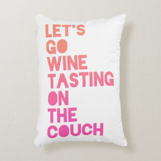 Let's Go Wine Tasting On The Couch Decorative Pillow