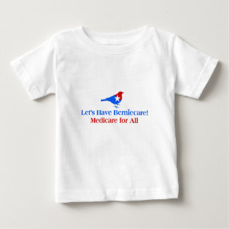 Let's Have Berniecare - Medicare For All Baby T-Shirt