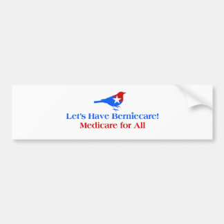 Let's Have Berniecare - Medicare For All Bumper Sticker