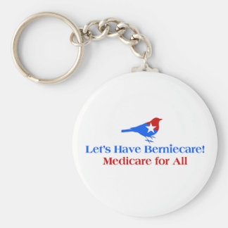 Let's Have Berniecare - Medicare For All Keychain