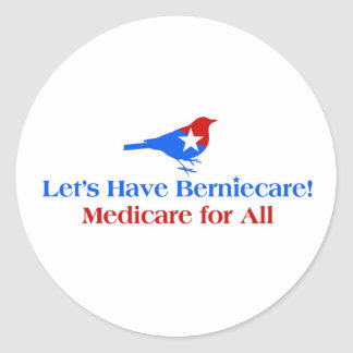 Let's Have Berniecare - Medicare For All Round Sticker
