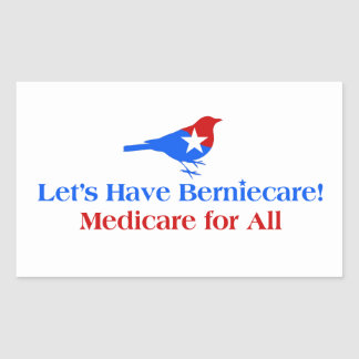 Let's Have Berniecare - Medicare For All Sticker