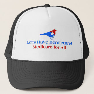 Let's Have Berniecare - Medicare For All Trucker Hat