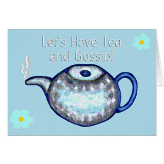 Let's Have Tea and Gossip! Card