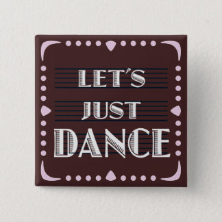 Let's Just Dance 2 Inch Square Button