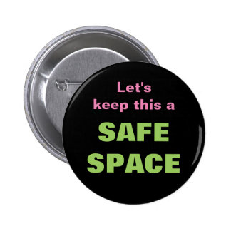 Let's keep this a SAFE SPACE 2 Inch Round Button