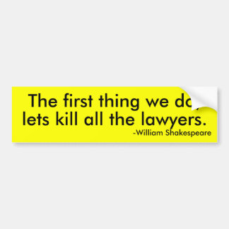 let's kill all the lawyers bumper sticker