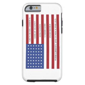 Let's Make America Great Again!  Americana  MAGA Tough iPhone 6 Case