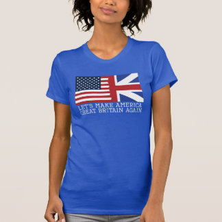 Let's Make America Great Britain Again (Light Ts) T-Shirt