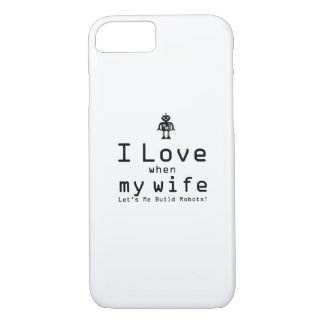 Let's Me Build Robots Robotics Engineer Funny Gift iPhone 8/7 Case