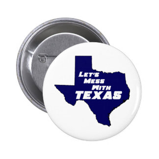 Let's Mess With Texas Blue Buttons