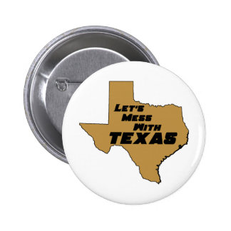 Let's Mess With Texas Brown Pin