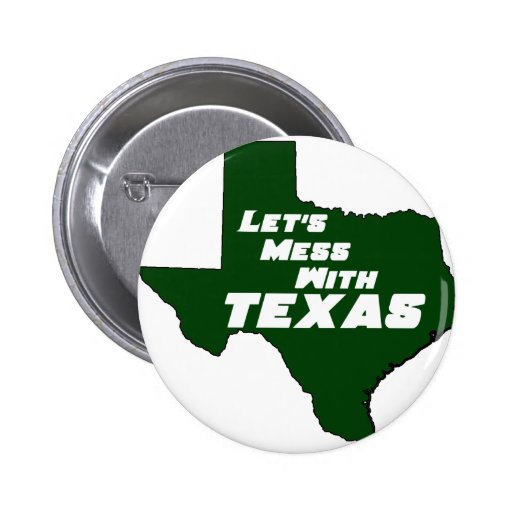 Let's Mess With Texas Green Pin