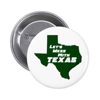 Let's Mess With Texas Green Pinback Button