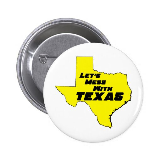 Let's Mess With Texas Yellow Pin