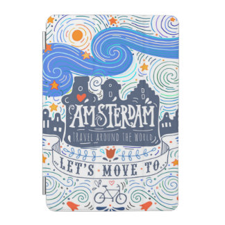 Let's Move To Amsterdam iPad Mini Cover