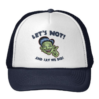 Let's Not! Hat