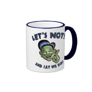 Let's Not! Mug