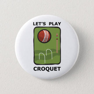 Let's Play Croquet 2 Inch Round Button
