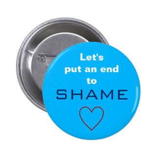 Let's put an end to SHAME 2 Inch Round Button