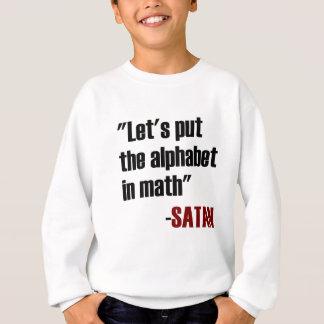 Let's Put The Alphabet In Math Said Satan Sweatshirt