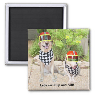 Let's rev it up and roll! magnet